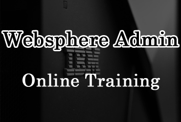 Websphere Admin online training in Hyderabad India
