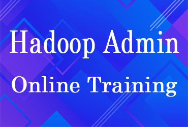 Hadoop Admin Online Training in Hyderabad India